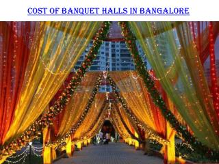 Cost of Banquet halls in Bangalore