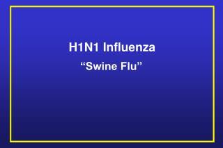 """Swine Flu"""