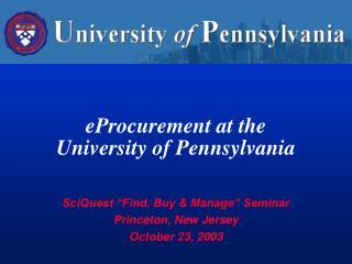 EProcurement at the  University of Pennsylvania