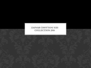 Zainab Chottani Eid Collection 2016