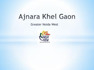 Ajnara Khel Gaon Greater Noida West – Investors Clinic