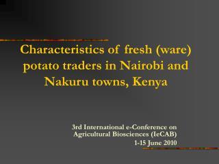 Characteristics of fresh ware potato traders in Nairobi and Nakuru towns, Kenya