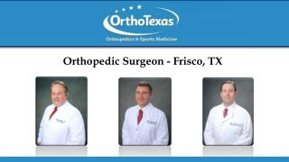 Orthopedic Surgeon - Frisco, TX