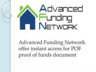 Advanced Funding Network offer instant access for POF proof of funds document