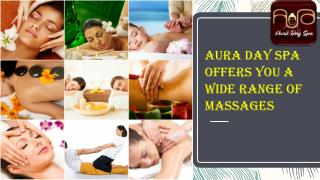 Aura Day Spa Offers You a Wide Range of Massages