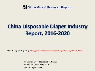 Disposable Diaper Market Size, Business Growth And Opportunities Report 2016 For China