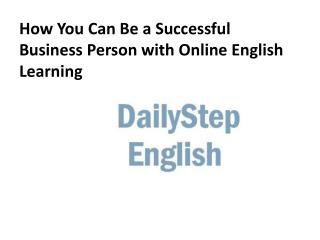How You Can Be a Successful Business Men with Online English Learning