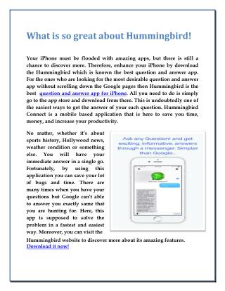 What is so great about Hummingbird!