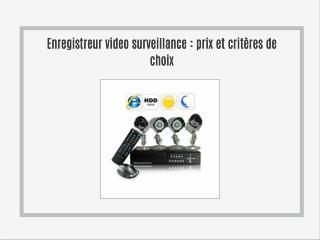 Enregistreur video surveillance prix et critères de choix