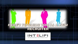 HERE�S TO GUIDE YOU AS A NEW RECRUITER