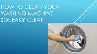 How to Clean Your Washing Machine Squeaky Clean