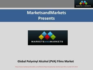 Polyvinyl Alcohol (PVA) Films Market - Global Trends & Forecasts