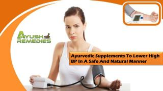 Ayurvedic Supplements To Lower High BP In A Safe And Natural Manner