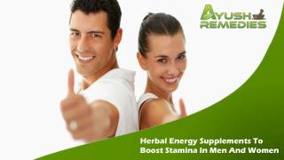 Herbal Energy Supplements To Boost Stamina In Men And Women