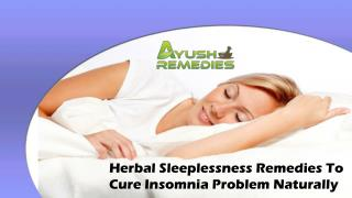 Herbal Sleeplessness Remedies To Cure Insomnia Problem Naturally