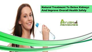 Natural Treatment To Detox Kidneys And Improve Overall Health Safely