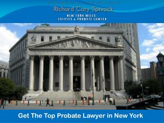 Get The Top Probate Lawyer in New York