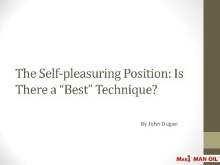 "The Self-pleasuring Position: Is There a ""Best"" Technique?"
