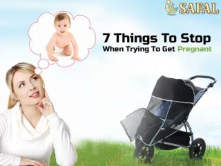 7 Things To Stop When Trying To Get Pregnant