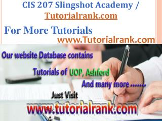 CIS 207 Slingshot Academy / Tutorialrank.Com