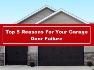 Top 5 Reasons For Your Garage Door Failure