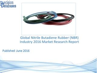 International Nitrile Butadiene Rubber (NBR) Market Forecasts to 2021