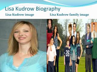 Lisa Kudrow Biography | Biography of Lisa Kudrow