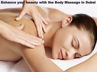 Enhance your beauty with the body massage in dubai