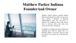 Matthew Parker Indiana -Founder And Owner