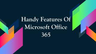 Handy features of Microsoft office 365