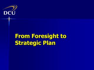 From Foresight to Strategic Plan