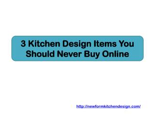3 Kitchen Design Items You Should Never Buy Online