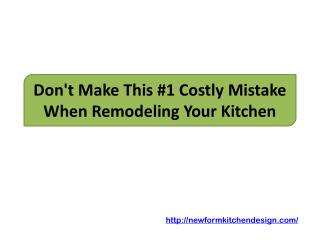 Don't Make This #1 Costly Mistake When Remodeling Your Kitchen