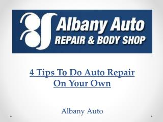 4 Tips To Do Auto Repair On Your Own