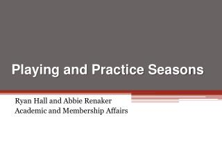 Playing and Practice Seasons