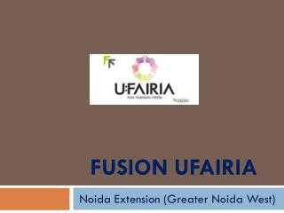Fusion UFairia Noida Extension – Retail Space – Investors Clinic