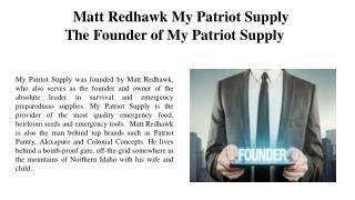Matt Redhawk My Patriot Supply-The Founder of My Patriot Supply