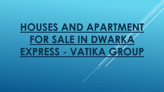 Houses And Apartment For sale In Dwarka Express - Vatika Gro