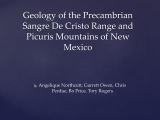 Geology of the Precambrian Sangre De Cristo Range and Picuris Mountains of New Mexico