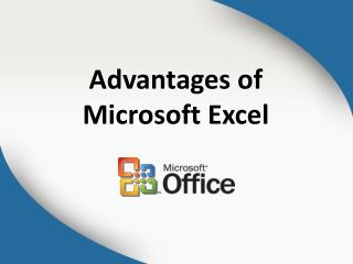 Advantages of Microsoft Excel