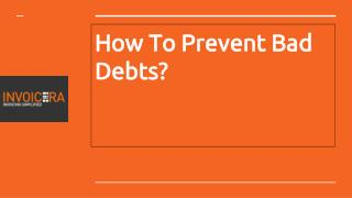 How to Prevent Bad Debts?