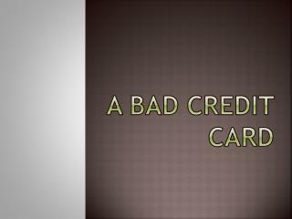 A bad credit card