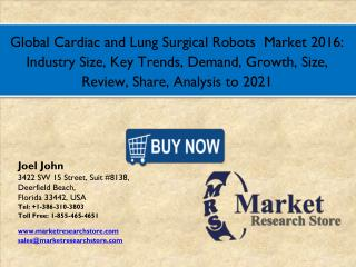 GlobalCardiac and Lung Surgical Robots  Market 2016: Industry Size, Key Trends, Demand, Growth, Size, Review, Share, Ana