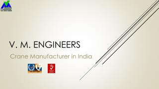 V. M. Engineers - industrial cranes manufacturer in India