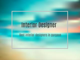 Best interior designers in gurgaon