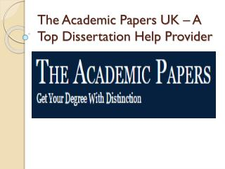 The Academic Papers UK – Best Dissertation Help