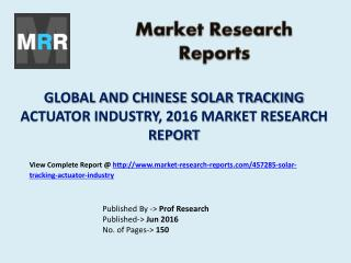 Solar Tracking Actuator Market Development Trends Estimated from 2016 to 2021 Research Report