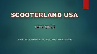 Scooterland USA Dirt bikes