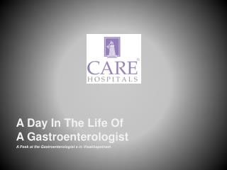 A Day in the Life of a Gastroenterologist