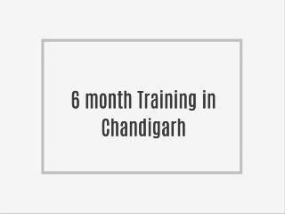 6 Weeks/6 Months Industrial Training in Chandigarh